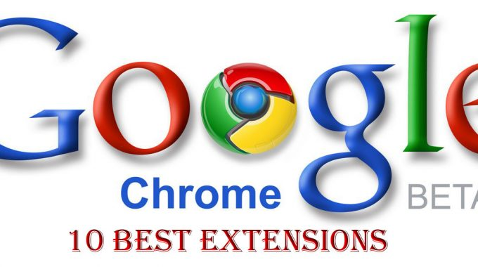 10 Best Google Chrome Extensions to Improve the Online Web Experience